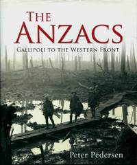 The Anzacs : Gallipoli to the Western Front