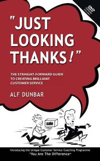image of Just Looking Thanks!: The Straight-Forward Guide to Creating Brilliant Customer Service