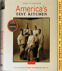 Cooking At Home With America's Test Kitchen by Cook's Illustrated Editors - First Printing - 2005 - from KEENER BOOKS (Member IOBA) and Biblio.com