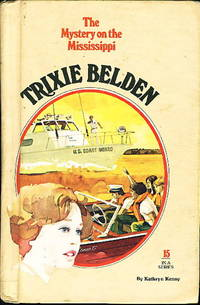 TRIXIE BELDEN and the MYSTERY ON THE MISSISSIPPI. #15. by  Kathryn Kenny - (1977.) - from Bookfever.com, IOBA and Biblio.com
