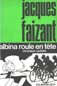 Albina roule en tête/ chronique cycliste
