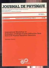 JOURNAL DE PHYSIQUE No 5, C5-1986 International Workshop on Evaluation of  Single-Crystal Difraction Data from 2-D Position Sensitive Detectors.