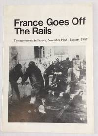 image of France Goes Off the Rails: The Movements in France, Nov. 1986-Jan. 1987