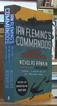 Ian Fleming's Commandos; The Story of 30 Assault Unit in WWIIIan Fleming's...