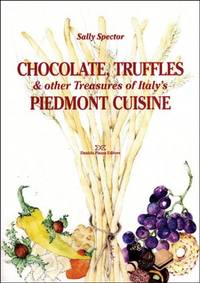 Chocolate, Truffles, and Other Treasures of Italy\'s Piedmont Cuisine