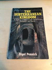 image of The Subterranean Kingdom: A Survey of Man-made Structures Beneath the Earth