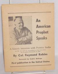 An American prophet speaks. A historic interview with Premier Stalin on the eve of U.S. recognition of the U.S.S.R. by President Roosevelt in 1933. Foreword by Cedric Belfrage