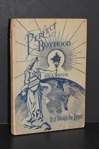 Perfect Boyhood; Vital Information for Young Boys
