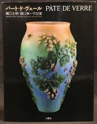 Pate De Verre: Kimiake Higuchi and Shinichi Higuchi Selected Works