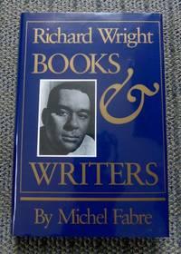 RICHARD WRIGHT:  BOOKS & WRITERS.