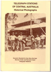 Telegraph stations of Central Australia: historical photographs