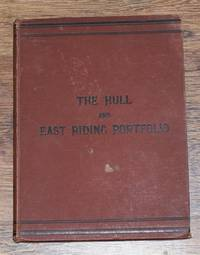 The Hull Quarterly and East Riding Portfolio, Vol. I 1884