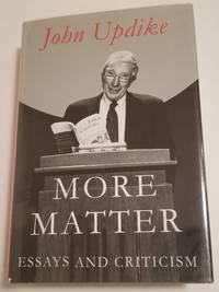 MORE MATTER by  John Updike - Signed First Edition - 1999 - from Bert Babcock - Bookseller, LLC and Biblio.co.uk