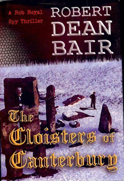 2006. BAIR, Robert Dean. THE CLOISTERS OF CANTERBURY. Las Vegas, NV: ArcheBooks Publishing, 2006. 8v...