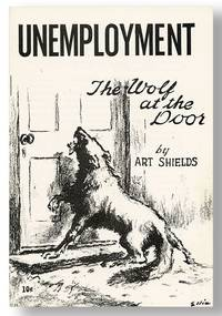 Unemployment: The Wolf at the Door by  Art SHIELDS - Paperback - First Edition - 1958] - from Lorne Bair Rare Books and Biblio.com
