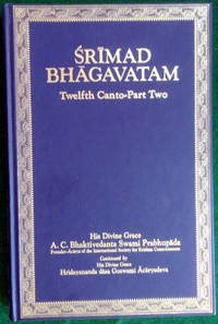 SRIMAD-BHAGAVATAM OF KRSNA-DVAIPAYANA VYASA: TWELFTH CANTO—THE AGE OF DETERIORATION (PART TWO: CHAPTERS 7-13)