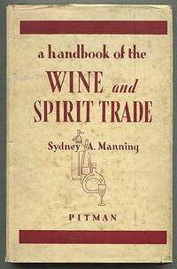A Handbook of the Wine and Spirit Trade