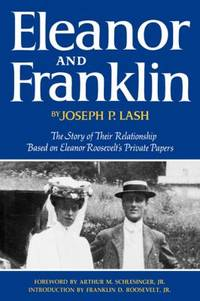 Eleanor and Franklin : The Story of Their Relationship Based on Eleanor Roosevelt's Private Papers