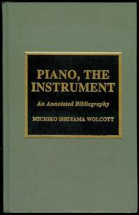 Piano, the Instrument: An Annotated Bibliography