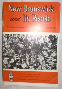 image of New Brunswick and Its People;The Biography of a Canadian Province