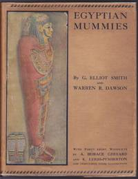 Egyptian Mummies (With Much Laid In Materials) by  Warren R. Dawson (Warren Royal Dawson) G. Elliot Smith (Grafton Elliot Smith) - First Edition, First Printing - 1924 - from GatesPastBooks (SKU: 931056)