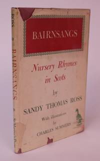 Bairnsangs. Nursery Rhymes in Scots by  Sandy Thomas Ross - Hardcover - 1955 - from Minotavros Books and Biblio.co.uk