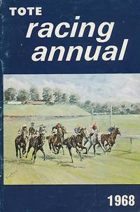 Racing Annual Tote 1968 by Tote - First Edition - 1967 - from Barter Books Ltd and Biblio.com