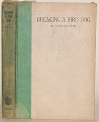 image of BREAKING A BIRD DOG  (A Treatise on Training)