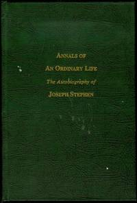 Annals of an Ordinary Life: The Autobiography of Joseph Stephen