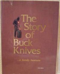 THE STORY OF BUCK KNIVES . .. a Family Business