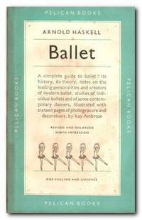 Ballet A Complete Guide to Appreciation: History, Aesthetics, Ballets,  Dancers