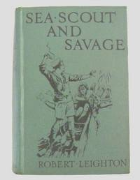 image of Sea Scout and Savage: Adventure Among The Cannibals of the Soloman Islands