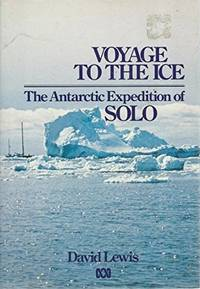 image of Voyage to the Ice. The Antarctic Expedition of SOLO