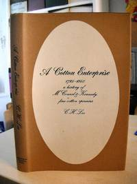A Cotton Enterprise, 1795-1840. A History of M'Connel & Kennedy, Fine Cotton Spinners