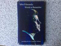 John F. Kennedy: Words to Remember, Including the First Inaugural Address
