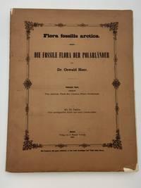 Flora Fossilis Arctica: Die Fossile Flora Der Polarlander: Seibenter Band, enthaltend Den zweiten theil der fossilen flora Gronlands.
