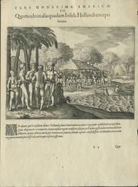 image of Pars Undecima Americae.  VII.  Quomodo in alia quadam Insula Hollandi excepti suerint.  Engraving
