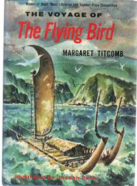 VOYAGE OF THE FLYING BIRD by  Margaret Titcomb - First Edition - 1970 - from The Avocado Pit (SKU: 61457)
