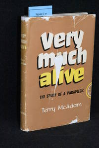 Very Much Alive; The Story of a Paraplegic