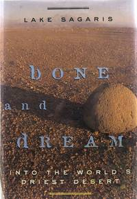 Bone and Dream: Into the World's Driest Desert