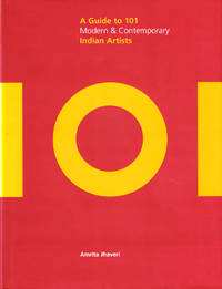 A Guide to 101 Modern & Contemporary Indian Artists by  Amrita Jhaveri - Hardcover - 2006 - from Kenneth Mallory Bookseller. ABAA (SKU: 35249)