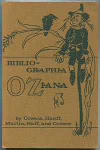 Bibliographia Oziana: A Concise Bibliographical Checklist of the Oz Books by L. Frank Baum and His Successors