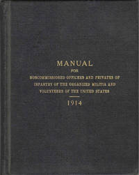 Manual for Noncommissioned Officers and Privates of Infantry of the Organized Militia and Volunteers of the United States