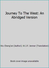 Journey To The West: An Abridged Version