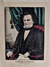 STEPHEN A. DOUGLAS.  Born April 23d, 1813: Died June 3d, 1861