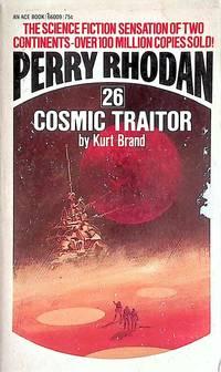 Cosmic Traitor (Perry Rhodan #26) by  Kurt Brand - Paperback - 1973 - from Kayleighbug Books (SKU: 041999)