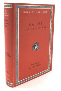 The Gallic War - Loeb Classical Library