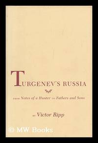 Turgenev's Russia : from Notes of a Hunter to Fathers and Sons