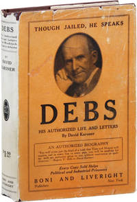 Debs: His Authorized Life and Letters