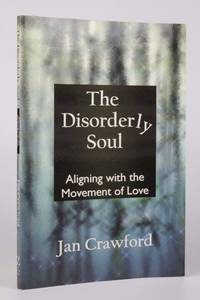 The Disorderly Soul: Aligning with the Movement of Love